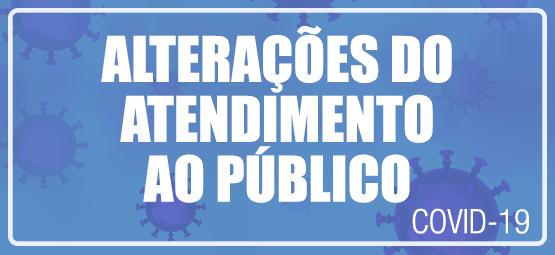 Alterações do Atendimento ao Público.